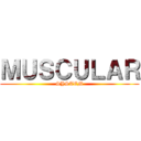 MUSCULAR (SYSTEM)