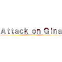 Attack on Gina (Productions)