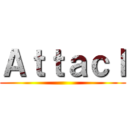 Attacl ()