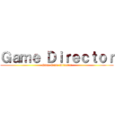 Game Director (Game Game Director)