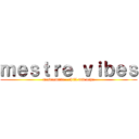 mestre vibes (mestrewave - chill and vape)