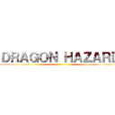 DRAGON HAZARD ()