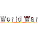 World War (II)