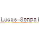 Lucas-Senpai (attack on DNA)