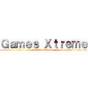 Games Xtreme (TheDuneWhippet)