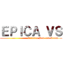 EPICA VS (                           Crimson Bow and Arrow)