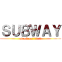 SUBWAY (attack on SUBWAY)