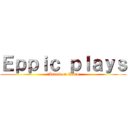 Eppic plays (	Attack on Titan)