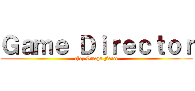 Game Director (chez Omega Force)