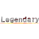 Legendary (roleplay)
