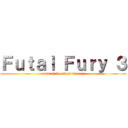 Futal Fury 3 (road of the final victory)
