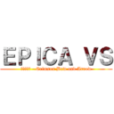 EPICA VS (紅蓮の弓矢 - Crimson Bow and Arrow)