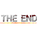 THE END (Don't come here)